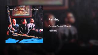 Provided to YouTube by Red Essential Painting · Ocean Colour Scene ...