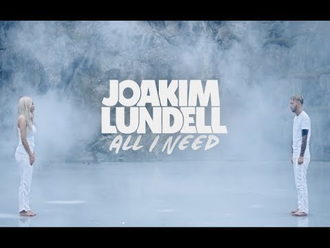 Joakim Lundell ft. Arrhult - All I Need (Official Music Video)