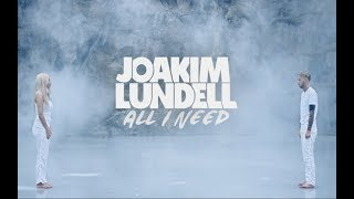 Скачать Joakim Lundell Ft Arrhult All I Need Official Music Video