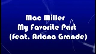 Mac Miller - My Favorite Part feat. Ariana Grande KARAOKE NO VOCAL