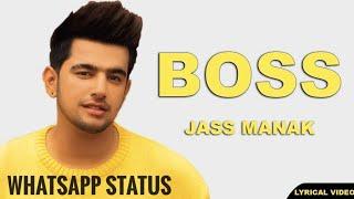 Boss Jass Manak WhatsApp Status | #Boss | Jass Manak | Geet Mp3