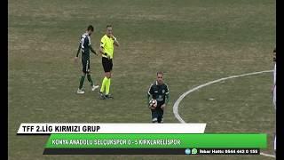 KOINYA ANADOLU SELÇUKSPOR 0 - 5 KIRKLARELİSPOR