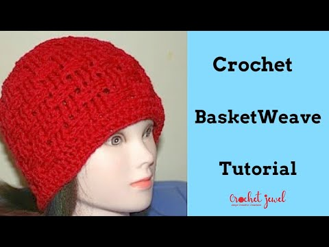 How To Crochet A Basket Weave Hat All Sizes Part I Crochet Jewel