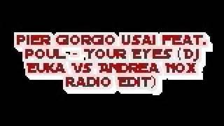 Pier Giorgio Usai feat. Poul - Your Eyes (Dj Euka Vs Andrea Nox Radio Edit).AVI