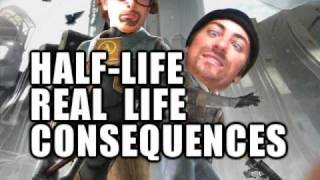 Half-Life: Real Life Consequences