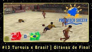 Pro Beach Soccer (PC) Tour | Venice Beach #13 Turquia x Brasil | Oitavas de Final