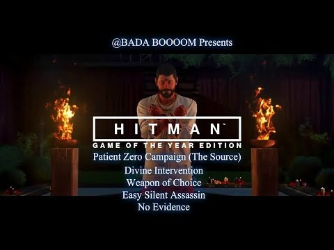 HITMAN: Patient Zero (The Source) - Divine Intervention, No Evidence, Weapon of Choice And Easy SA