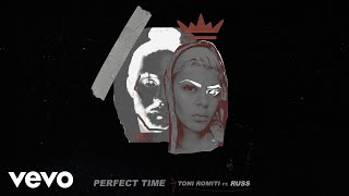Toni Romiti - Perfect Time (Audio) ft. Russ