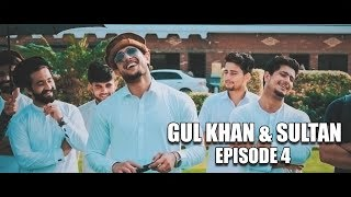 Gul Khan & Sultan Series | Episode 4 | Our Vines 2018 New