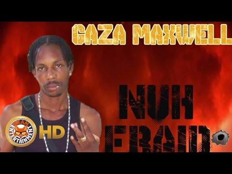 Gaza Maxwell - Nuh Fraid [Radio Box Riddim] September 2016