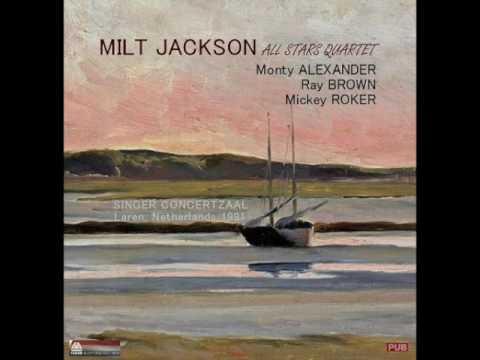 "Milt Jackson — ""All Stars Quartet"" [Full Album] (1991) Monty Alexander/Ray Brown/Mickey Roker"