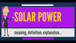 What is SOLAR POWER? What does SOLAR POWER mean? SOLAR POWER meaning, definition & explanation