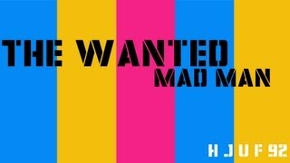 The Wanted - Mad Man Lyrics