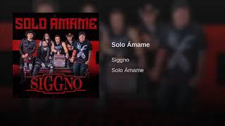 SIGGNO - SOLO AMAME