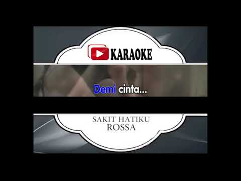 Lagu Karaoke ROSSA#SAKIT HATIKU