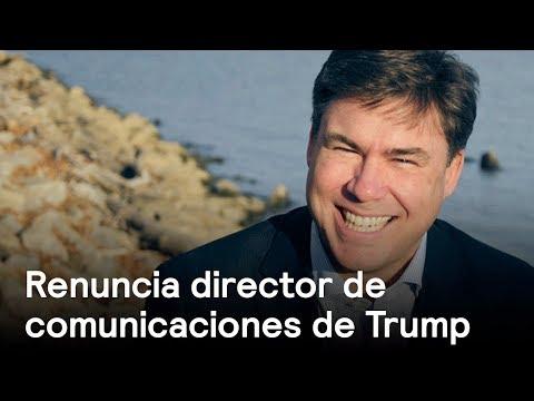 Renuncia Mike Dubke, director de Comunicaciones de la Casa Blanca - Despierta con Loret