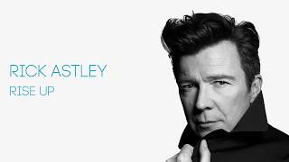 Rick Astley - Rise Up (Official Audio)
