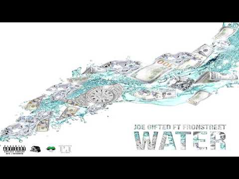 Water x Joe Gifted x Fronstreet[Prod By.Tasha Catour&Tra Bea