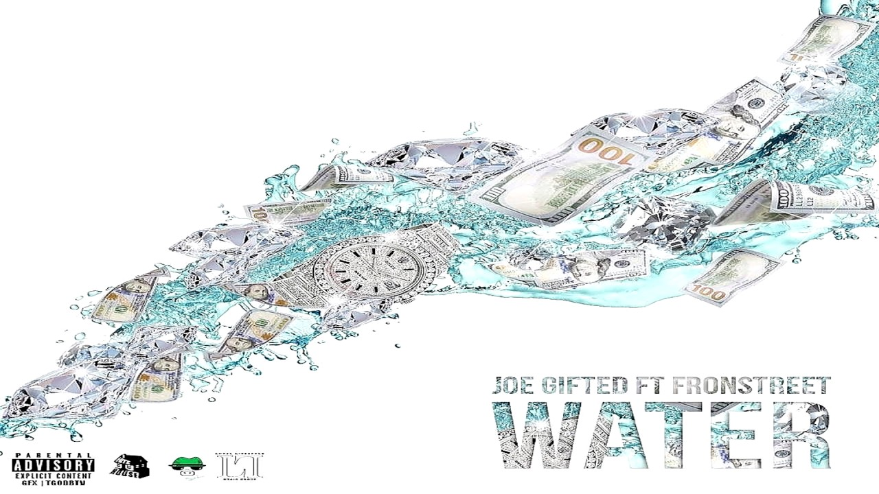 Download Water x Joe Gifted x Fronstreet[Prod By.Tasha Catour&Tra Beats]