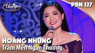 PBN 127 | Hoàng Nhung - Trăm Mến Ngàn Thương