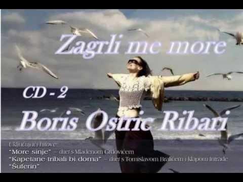 Boris Oštrić - Rbari  CD 2 Zagrli me more