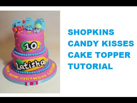 Shopkins Cake Topper for Candy Kisses How To Maxs Cake Studio