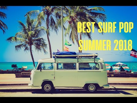 BEST SURF POP SUMMER 2018 | 1 HOUR PLAYLIST | NEW SURF POP MUSIC ♫♫♫