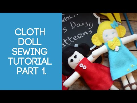 Cloth Doll Sewing Tutorial Part 1.