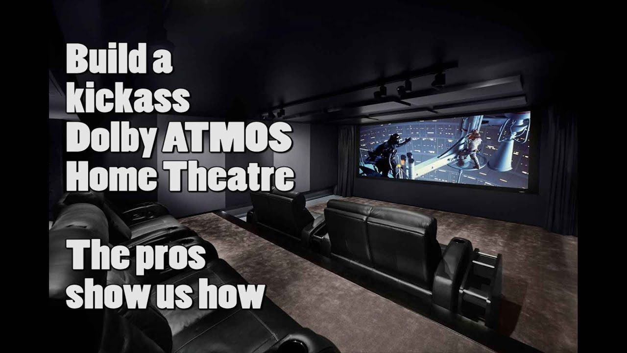 Build a kickass Dolby ATMOS Home Theatre - The Pros show us how ...