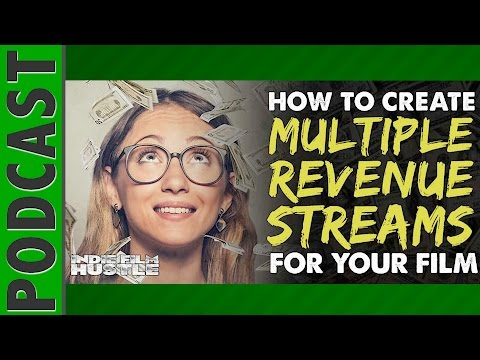 How to Create Multiple Revenue Streams for Your Indie Film - IFH 044