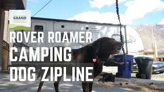 Ep. 142: Rover Roamer Camping Dog Zipline | RV travel tips tricks how-to