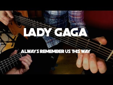 Kelly Valleau - Always Remember Us This Way (Lady Gaga) - Fingerstyle Guitar