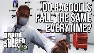 Do GTAV Ragdolls Fall Exactly The Same Every Time | IN THE NAME OF SCIENCE!