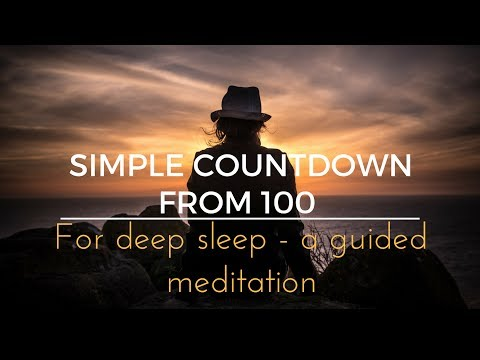 SIMPLE COUNTDOWN  FROM 100 for deep sleep   a guided meditation