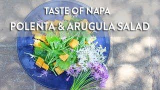 Polenta & Arugula Salad   Taste Of Napa With Pilar Sanchez
