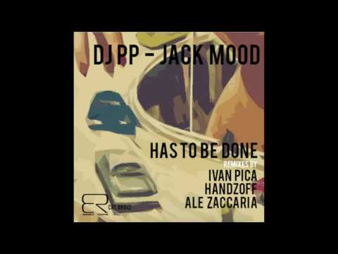 BR012 - DJ PP & JACK MOOD - Has To Be Done [Original Mix ]