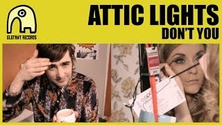 ATTIC LIGHTS - Don't You [Official]