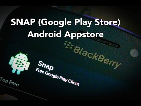 How to sideload/install SNAP (Google Play Store) for BlackBerry Z10/Q10/Z30/Q5/Z3/Classic/Leap