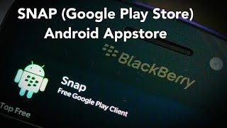 Gambar cover How to sideload/install SNAP (Google Play Store) for BlackBerry Z10/Q10/Z30/Q5/Z3/Classic/Leap