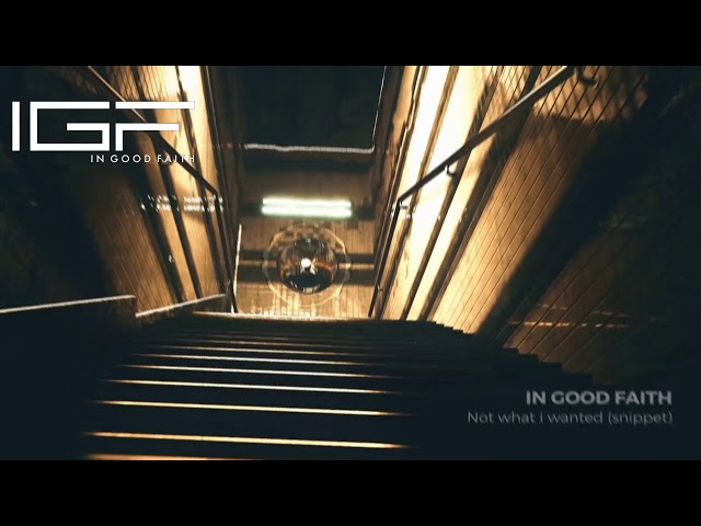 In Good Faith - Not what i wanted (snippet) / Out Now *Musik-Music*