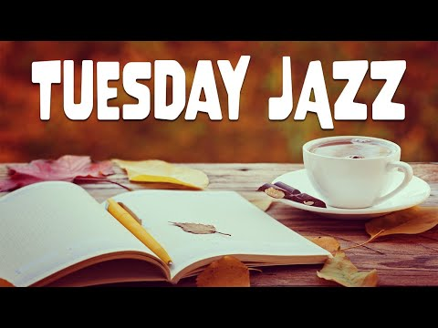 Tuesday COFFEE JAZZ: Warm Jazz Cafe Music for Exquisite Autumn Mood