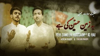 Manqbat - Yeh Zameen Hussain Ki Hai - Adeem Naqvi & Faizan Naqvi - 2019