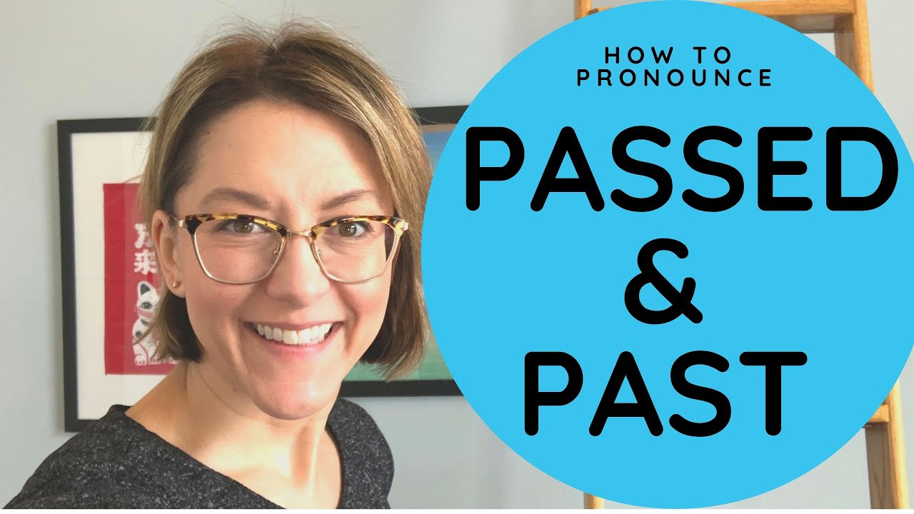 How to Pronounce PASSED & PAST - American English Homophone Pronunciation  Lesson