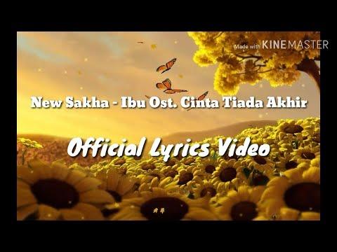 New Sakha - Ibu || Ost. Cinta Tiada Akhir || (Official Lyrics Video)