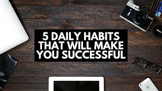5 Daily Habits That Will Make You Successful