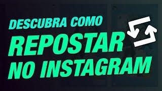 Como Fazer Repost no Instagram: Tutorial para Compartilhar Foto e Vídeo