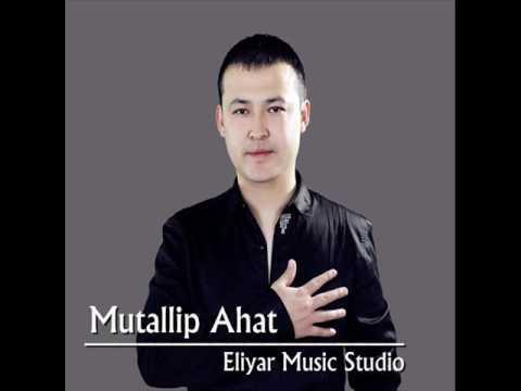 Mutallip Ahat - Ata-Ana (My parents) Uyghur Song