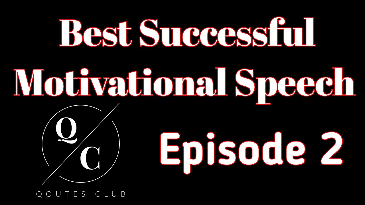 Best Successful Motivational Speech | Episode 2 | Quotes Club