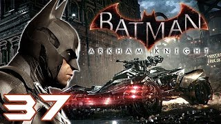 Let's Play Batman: Arkham Knight [Blind] - #37 | ARe You Ready?
