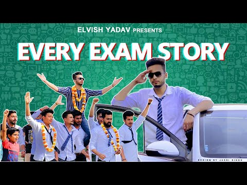 EVERY EXAM STORY - ELVISH YADAV